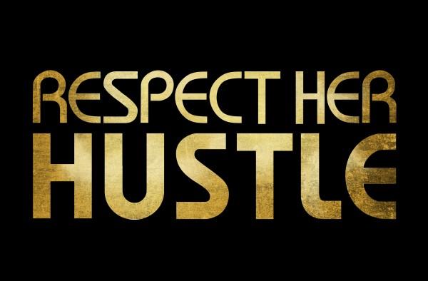 RespectHerHustle